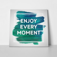 Quote enjoy every  moment 2 a