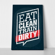 Eat clean train dirty a