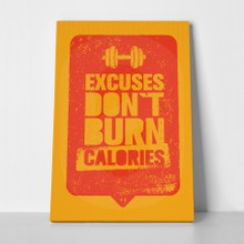 Excuses dont burn calories a