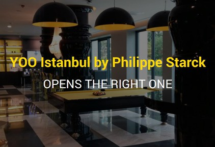 YOO Istanbul by Philippe Starck OPENS THE RIGHT ONE!