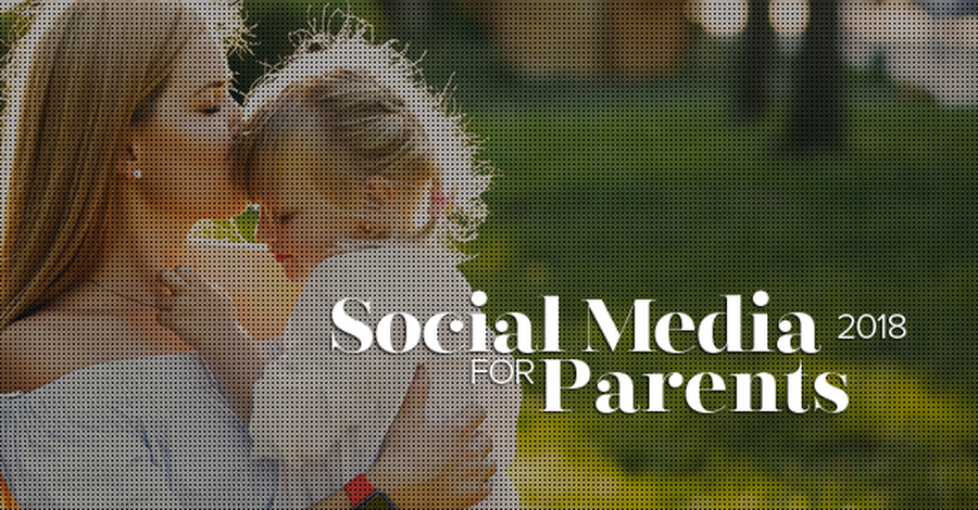 Social Media for Parents 2018